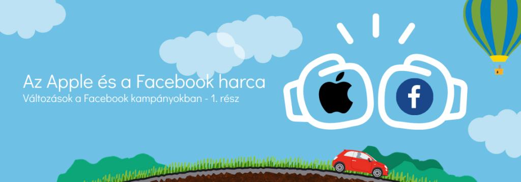 Az Apple és a Facebook harca - iOS 14 vonatkozású változások a Facebook kampányokban